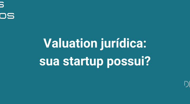 https://diasecian.adv.br/wp-content/uploads/2020/08/7.1.-Valuation-jurídica-sua-startup-possui-640x350.png